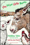 The Wise Little Burro: Holiday Tales from Near and Far - Joe Hayes