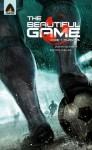 The Beautiful Game: Survival: Campfire Originals Line - Jason Quinn, Sachin Nagar