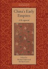 China's Early Empires: A Re-appraisal - Michael Nylan, Michael Loewe