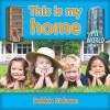 This Is My Home - Bobbie Kalman