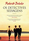Os Detetives Selvagens - Roberto Bolaño