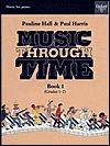 Music Through Time Piano Book 1 - Paul Harris, Pauline Hall