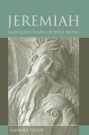 Jeremiah and God's Plans of Well-Being - Barbara Green, James L Crenshaw