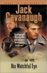 His Watchful Eye - Jack Cavanaugh