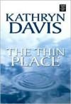 Thin Place - Kathryn Davis