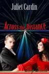 Across The Distance - Juliet Cardin