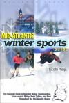Mid-Atlantic Winter Sports Guide - John Phillips