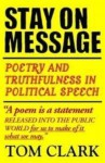 Stay on Message: Poetry and Truthfulness in Political Speech - Tom Clark