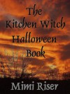 The Kitchen Witch Halloween Book (The Kitchen Witch Collection) - Mimi Riser