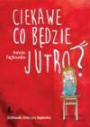 Ciekawe co będzie jutro? - Renata Piątkowska