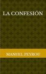 La confesión - Manuel Peyrou