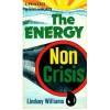 The Energy Non Crisis - Clifford A. Wilson