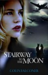 Stairway To The Moon - Colin Falconer