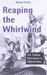 Reaping the Whirlwind: Afghanistan, Al Qa'ida and the Holy War - Michael Griffin