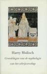 Grondslagen Van De Mythologie Van Het Schrijverschap - Harry Mulisch