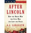 How the North Won the Civil War and Lost the Peace After Lincoln (Hardback) - Common - by A. J. Langguth