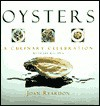 Oysters: A Culinary Celebration - Joan Reardon