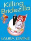 Killing Bridezilla (Jaine Austen Series #7) - Laura Levine