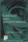 Foresight and Understanding: An Inquiry into the Aims of Science (Harper Torchbooks) - Stephen Toulmin, Jacques Barzun