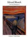 Edvard Munch: The Early Masterpieces - Uwe M. Schneede