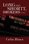 Long and Shortt, Brokers - Colin Hines