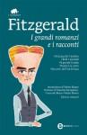 I grandi romanzi e i racconti - F. Scott Fitzgerald, Pier Francesco Paolini, Bruno Armando, Walter Mauro, Massimo Bacigalupo, Giancarlo Buzzi