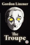 The Troupe - Gordon Linzner, Kellianne Jones