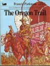 The Oregon Trail (Illustrated Classic Editions) - Norman Weiser, Dave Simons, Francis Parkman