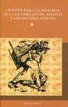 Apuntes para la historia de la guerra entre México y los Estados Unidos - Vários, Josefina Zoraida Vázquez