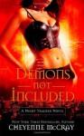 Demons Not Included: A Night Tracker Novel - Cheyenne McCray