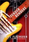 Fender Benders - Bill Fitzhugh