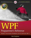 WPF Programmer's Reference: Windows Presentation Foundation with C# 2010 and .NET 4 - Rod Stephens