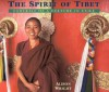 The Spirit Of Tibet: Portrait Of A Culture In Exile - Alison Wright