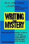 Writing The Mystery: A Start To Finish Guide For Both Novice And Professional - G. Miki Hayden