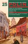 Polin: Studies in Polish Jewry, Volume 25: Jews in the Former Grand Duchy of Lithuania Since 1772 - Chaeran Freeze, Sarunas Liekis, Antony Polonsky