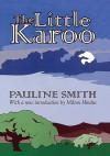 The Little Karoo - Pauline Smith, Milton Hindus