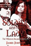 Soldier and the Lady: The Unknown Soldier Chronicles - James Johnson