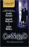 Cornered - Linda Turner, Julie Miller, Ingrid Weaver