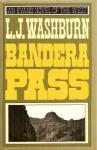 Bandera Pass - L.J. Washburn