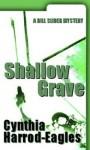 Shallow Grave (Bill Slider Novels) - Cynthia Harrod-Eagles