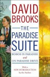 The Paradise Suite: Bobos in Paradise and On Paradise Drive - David Brooks