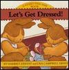 Let's Get Dressed! - Harriet Ziefert