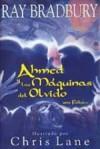 Ahmed y las Máquinas del Olvido. - Ray Bradbury, Chris Lane, Cristina Pages Boune