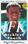 JFK: Reckless Youth - Nigel Hamilton
