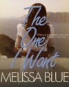 The One I Want - Melissa Blue