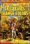 Fall Leaves Change Color - Kathleen Weidner Zoehfeld