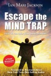 Escape the Mind Trap: How to Conquer Your Inner Demons - Ian Jackson, Raymond Aaron