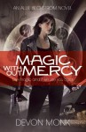 Magic Without Mercy (Allie Beckstrom #8) - Devon Monk