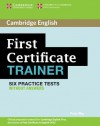 First Certificate Trainer Six Practice Tests Without Answers - Peter May
