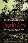 Death's Acre: Inside The Legendary 'Body Farm' - William M. Bass, Jon Jefferson